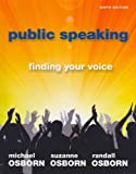 Public Speaking : Finding Your Voice, Osborn and Osborn, Michael, 0205006027