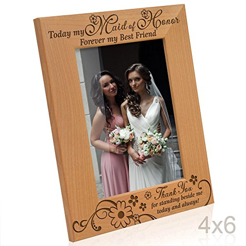 Kate Posh - Today my Maid of Honor, Forever my Best Friend - Thank You for standing beside me today and always - Engraved Natural Wood Picture Frame - Maid of Honor Wedding Gifts (4x6-Vertical)