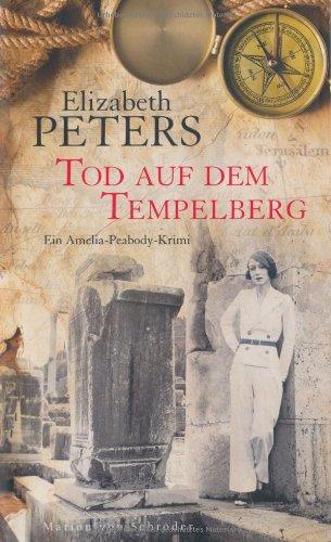 Tod auf dem Tempelberg: Ein Amelia-Peabody-Krimi