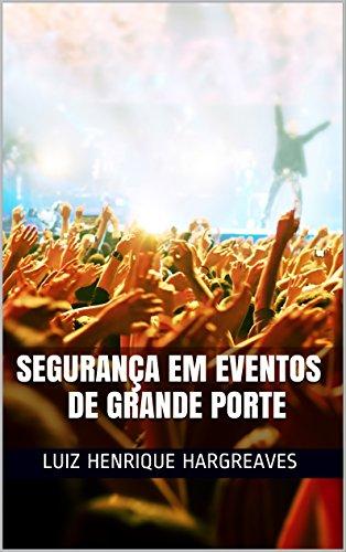 Segurança em Eventos de Grande Porte (Portuguese Edition)
