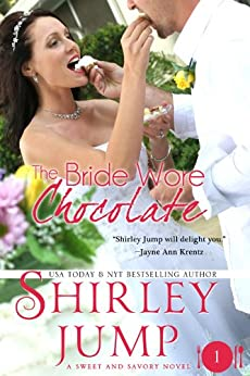 The Bride Wore Chocolate: Sweet and Savory Romances, Book 1 (Contemporary Romance) by [Jump, Shirley]