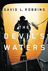 The Devil's Waters (A USAF Pararescue Thriller Book 1) by Robbins, David L. (2012) Paperback