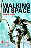 img - for Walking in Space: Development of Space Walking Techniques (Springer-Praxis Books in Astronomy and Space Sciences) book / textbook / text book