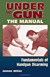 Under the Gun - The Manual, James Miller, 1581605498
