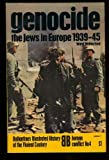 Genocide: the Jews in Europe 1939-45 (Ballantine's illustrated history of the violent century. Human conflict, no. 4)