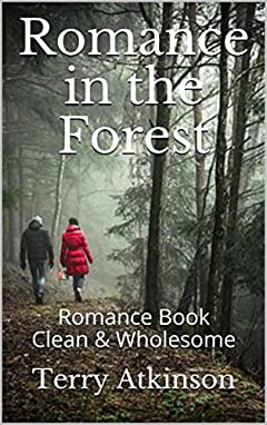 Romance in the Forest: Short, Sweet, & Clean Romance