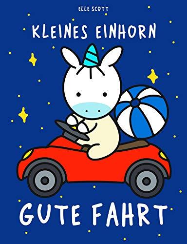 Kleines Einhorn Gute Fahrt: Gute-Nacht-Geschichte mit den Einhörnern Mila und Moo (German Edition) por Elle Scott