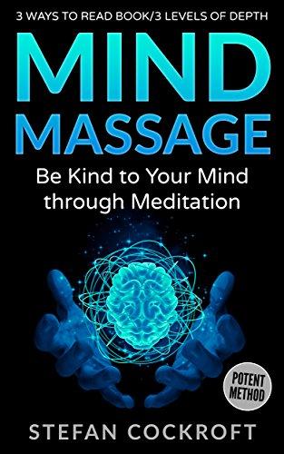 Mind Massage: Be Kind to Your Mind through Meditation by Stefan Cockroft