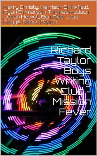 Mission Fever - Richard Taylor Boys Writing Club