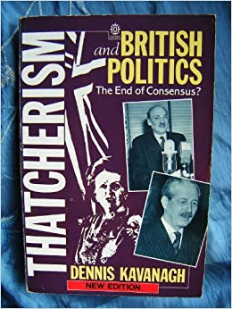 Book Thatcherism and British Politics: The End of Consensus?
