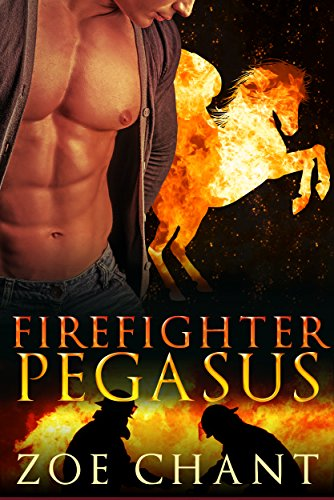 Firefighter Pegasus: BBW Pegasus Shifter Paranormal Romance (Fire & Rescue Shifters Book 2) by [Chant, Zoe]