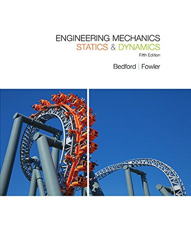 [Free] Engineering Mechanics: Statics & Dynamics (5th Edition) WORD