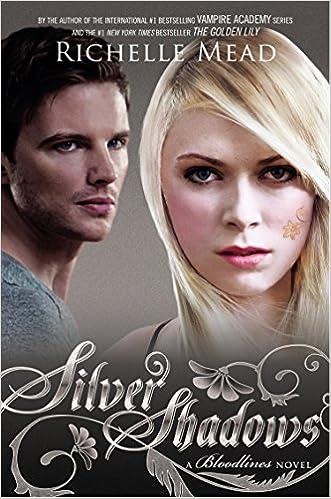 A Bloodlines Novel Silver Shadows