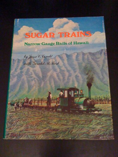Sugar Trains; Narrow Gauge Rails of Hawaii for sale  Delivered anywhere in Canada