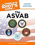The Complete Idiot's Guide to the ASVAB, Laura Stradley and Robin Kavanagh, 1592579833