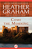 Come the Morning (Graham Clan Book 1)