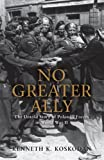 No Greater Ally, Kenneth K. Koskodan, 1849084793