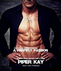 A Perfect Passion (The Passion Series Book 1) by [Kay, Piper]