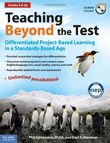 Teaching Beyond the Test: Differentiated Project-Based Learning in a Standards-Based Age, Grades 6 & Up by Schlemmer M.Ed. Phil Schlemmer Dori (2007-10-15) Paperback