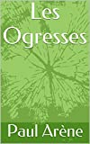 Les Ogresses (French Edition)