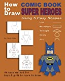 draw a superhero - How to Draw Comic Book Superheroes Using 5 Easy Shapes