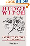 Hedge Witch: Guide to Solitary Witchc...