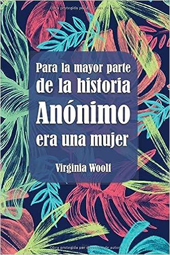 Para La Mayor Parte De La Historia Anónimo Era Una Mujer