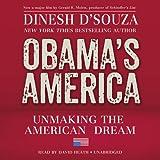 Obama's America: Unmaking the American Dream (Unabridged)