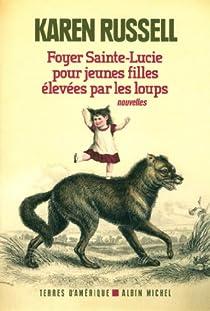 Foyer Sainte-Lucie pour jeunes filles élevées par les loups par Russell