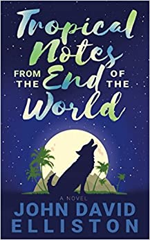 Tropical Notes: from the End of the World (Key Lonesome Trilogy)