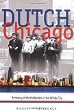 Dutch Chicago, Robert P. Swierenga, 0802813119