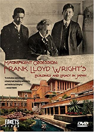 Magnificent Obsession: Frank Lloyd Wrightu0027s Buildings And Legacy In Japan