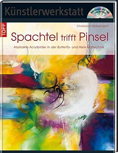 Spachtel trifft Pinsel: Abstrakte Acrylbilder in der Butterfly- und Helixtechnik (Künstlerwerkstatt)