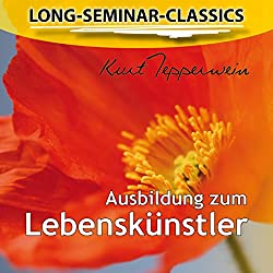 Ausbildung zum Lebenskünstler (Long-Seminar-Classics)