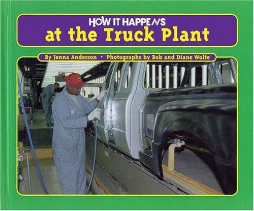 Download How It Happens at the Truck Plant (How It Happens, 4) PDF