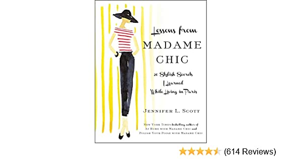 44e13a67bbd Lessons from Madame Chic: 20 Stylish Secrets I Learned While Living ...
