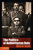 The Politics of Authoritarian Rule (Cambridge Studies in Comparative Politics)