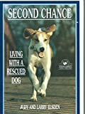 img - for Second Chance: Living With a Rescued Dog book / textbook / text book