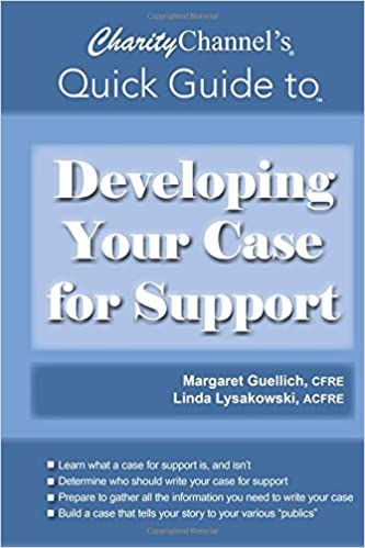 CharityChannels Quick Guide to Developing Your Case for Support