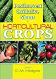 Postharvest Oxidative Stress in Horticultural Crops 9781560229629