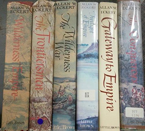 The Frontiersman, Wilderness Empire, The Conquerors, Wilderness War, Gateway To Empire, Twilight Of Empire [six volume set]