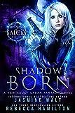 Shadow Born: a New Adult Urban Fantasy Novel (Shadows of Salem Book 1)