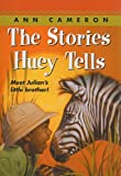 The Stories Huey Tells, Ann Cameron, 0780779835