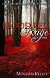 Blood Red Rage (LIttlemoon Investigations Book 1)
