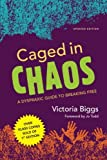 Caged in Chaos, Victoria Biggs, 1849054746