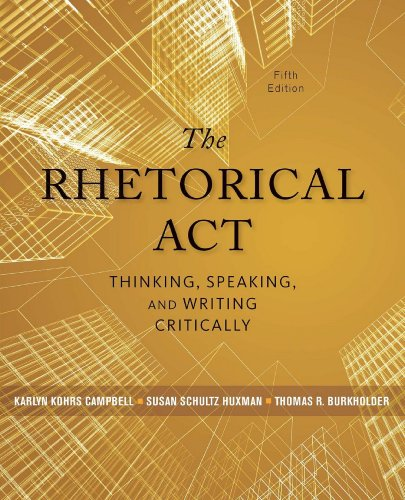 Download The Rhetorical Act: Thinking, Speaking and Writing Critically Pdf