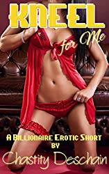 Kneel for Me (A Billionaire Erotic Short)