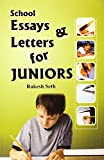 img - for School Essays & Letters for Juniors by Rakesh Seth (2009-12-01) book / textbook / text book