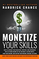 THE ULTIMATE 6-FIGURE BLUEPRINT ANYONE CAN USE!Finally, the closely-guarded secrets top entrepreneurs and thought leaders use to make six and seven figures are all yours! You're about to discover the little-known secret world of skills moneti...