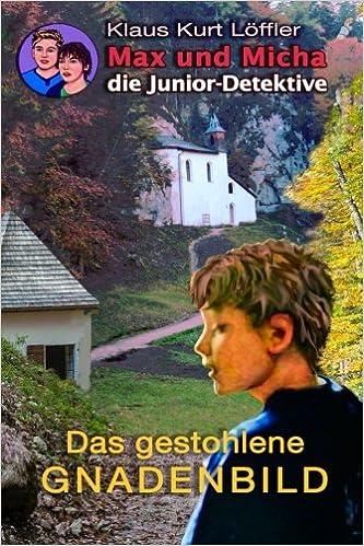 Das gestohlene Gnadenblld: Max und Micha, die Junior-Detektive vom Wolfgangsee: Volume 9